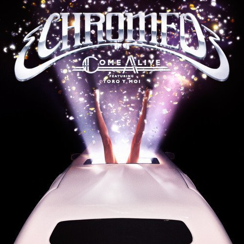 "image for article ""Come Alive"" - Chromeo ft Toro y Moi [SoundCloud Audio & Lyrics]"