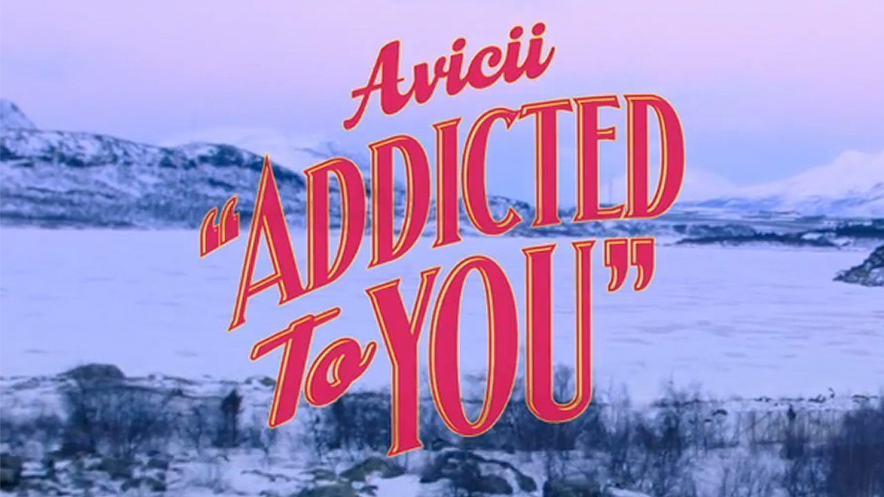 """Addicted To You"" - Avicii [YouTube Official Music Video ..."