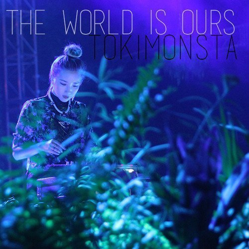 the-world-is-ours-tokimonsta-single-artwork