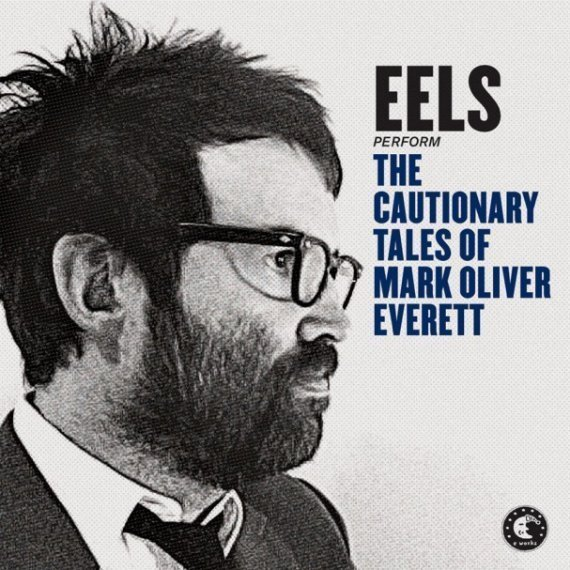 "image for article ""The Cautionary Tales of Mark Oliver Everett"" - Eels [Official Full Album Stream]"
