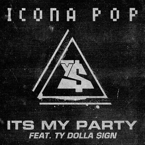 "image for article ""It's My Party"" - Icona Pop ft Ty Dolla $ign [SoundCloud Audio Stream]"