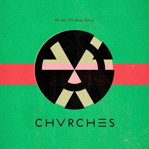 chvrches-we-sink-the-range-remix