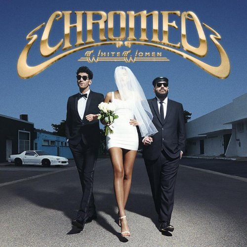 "image for article ""White Women"" - Chromeo [Official Full Album Stream + Review]"