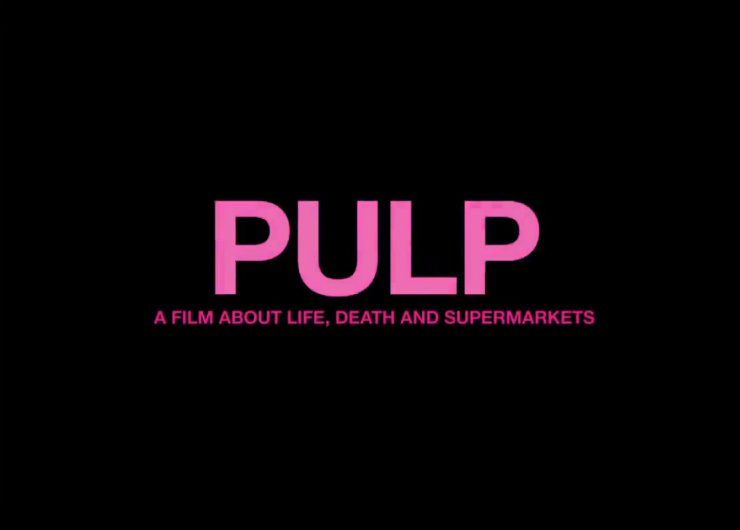 "image for article Trailer for ""PULP: A Film About Life, Death & Supermarkets"" Released [YouTube Video]"