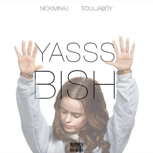 "image for article ""Yasss Bish!!"" - Nicki Minaj ft. Soulja Boy [Lyrics, SoundCloud Audio + Free Download]"