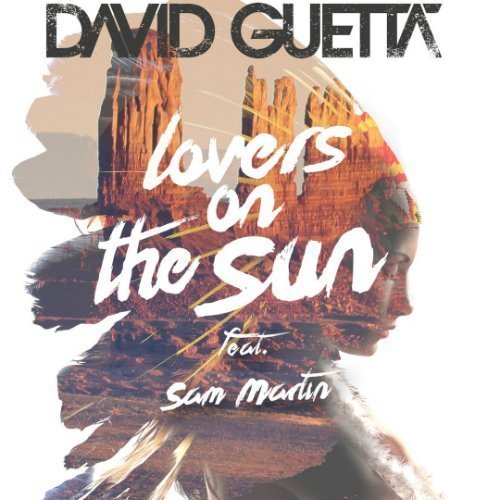 "image for article ""Lovers on the Sun"" - David Guetta ft Sam Martin [YouTube Official Lyric Video + Lyrics]"