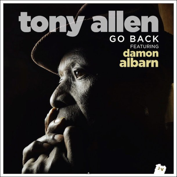 "image for article ""Go Back"" - Tony Allen ft Damon Albarn (Radio Edit) [YouTube Audio Stream]"