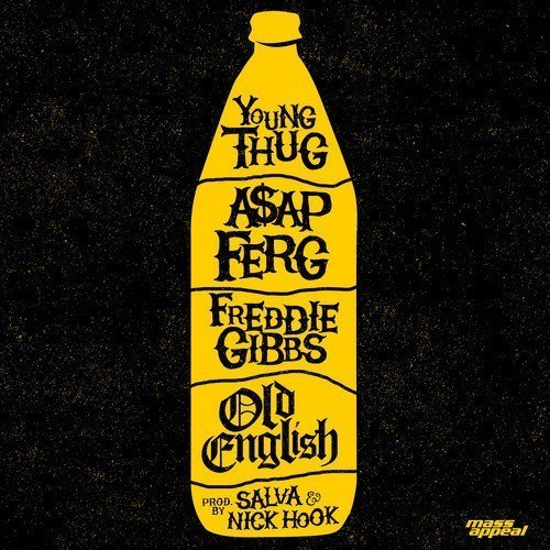 "image for article ""Old English"" - Young Thug, A$AP Ferg & Freddie Gibbs [SoundCloud Audio Stream + Lyrics]"