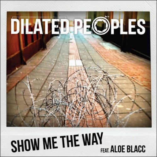 "image for article ""Show Me The Way"" - Dilated Peoples ft Aloe Blacc [SoundCloud Audio Stream + Lyrics]"