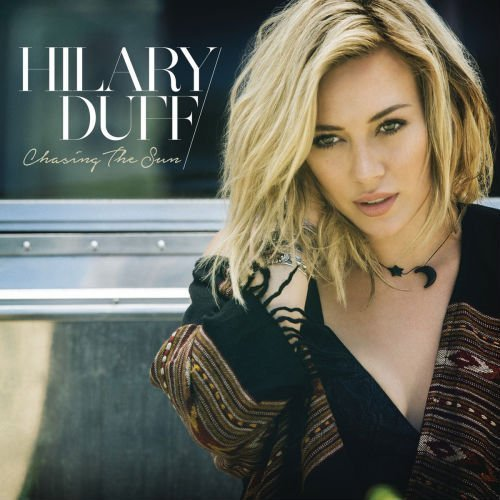 "image for article ""Chasing the Sun"" - Hilary Duff [YouTube Official Music Video + Lyrics]"
