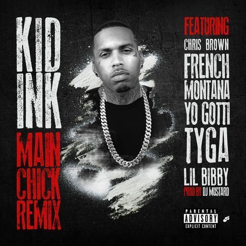 "image for article ""Main Chick"" (Remix) - Kid Ink ft French Montana, Yo Gotti, Tyga, Lil Bibby & Chris Brown [Official Audio Stream]"
