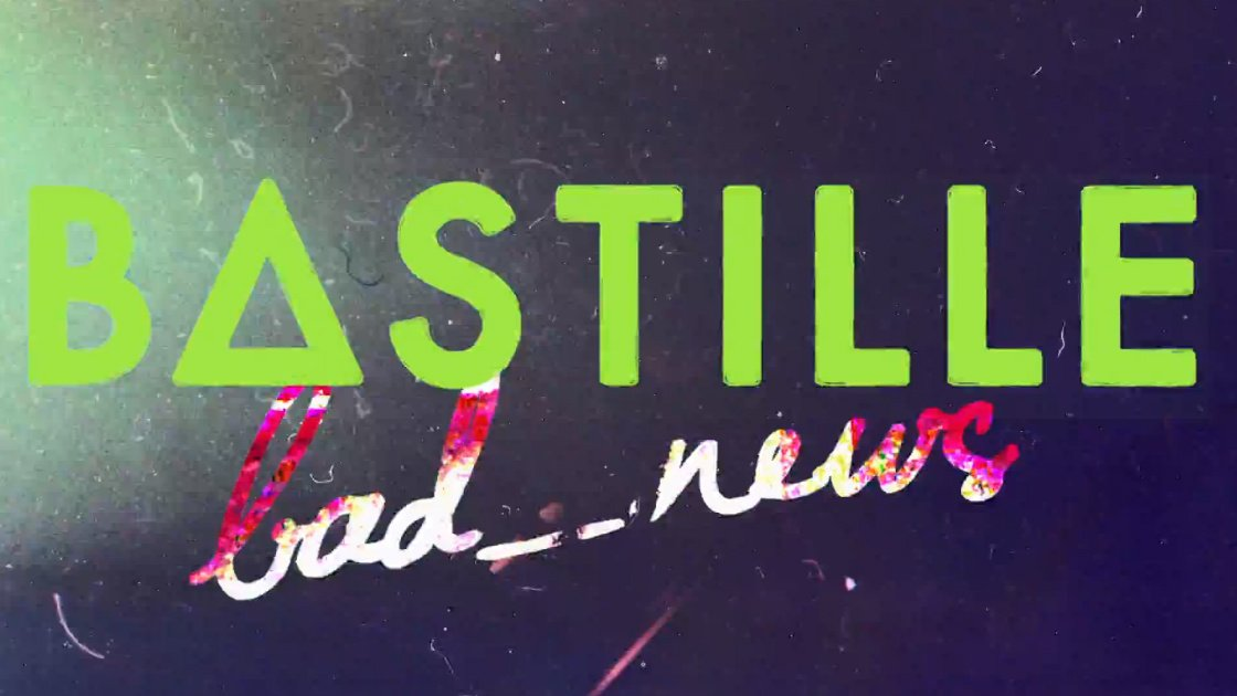 "image for article ""Bad News"" - Bastille [YouTube Official Music Video + Lyrics]"