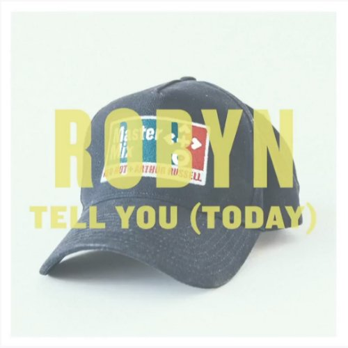 "image for article ""Tell You (Today)"" - Robyn (Loose Joints Cover) [YouTube Video + Lyrics]"