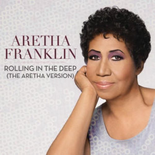 "image for article ""Rolling In The Deep"" - Aretha Franklin (Adele Cover) [YouTube Official Audio Stream]"