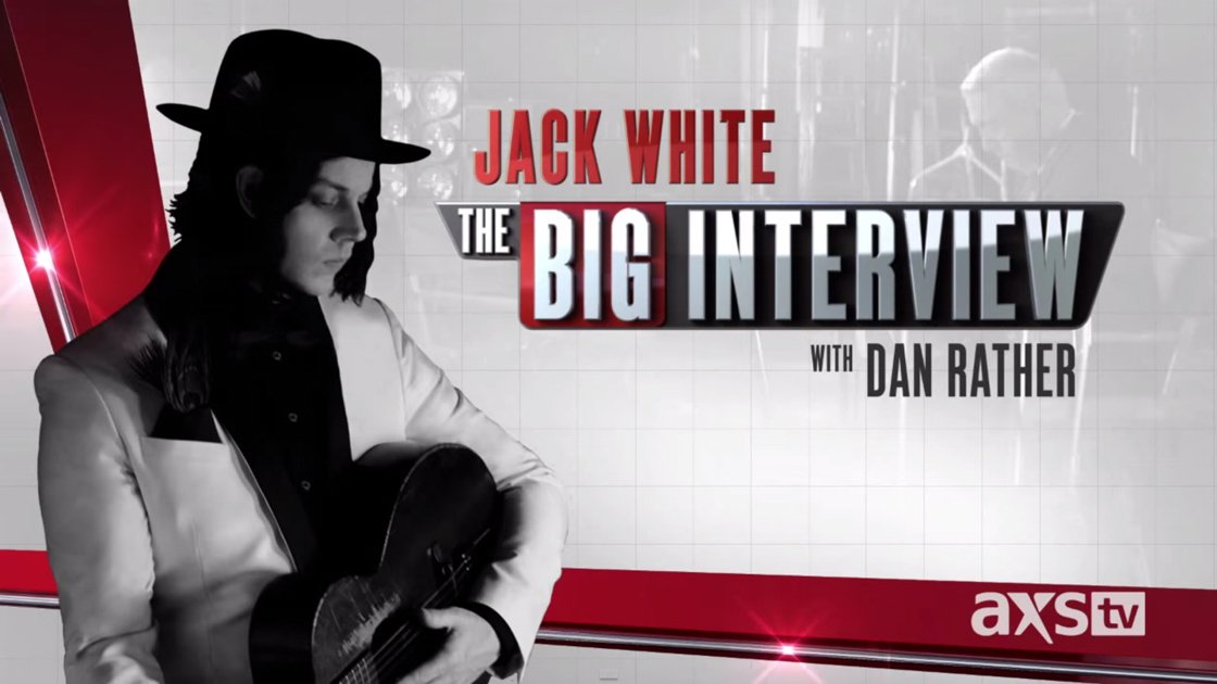 jack-white-the-big-interview-dan-rather-axs-tv-full-youtube-video