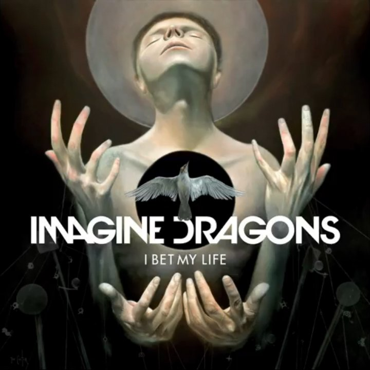 i-bet-my-life-imagine-dragons-youtube-audio-stream-lyrics