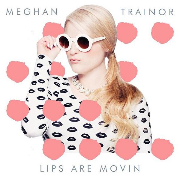lips-are-movin-meghan-trainor-audio-stream-lyrics