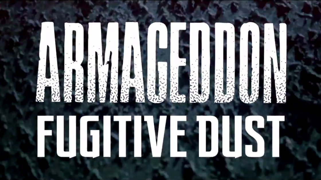 "image for article ""Fugitive Dust"" - Armageddon [YouTube Official Music Video + Lyrics]"