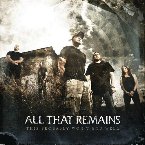 "image for article ""This Will Not End Well"" - All That Remains [YouTube Audio Stream + Lyrics]"