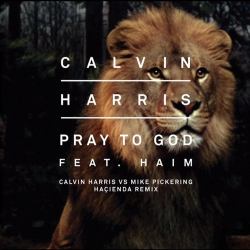"image for article ""Pray to God"" (Haçienda Remix) - Calvin Harris ft Haim vs Mike Pickering [YouTube Official Audio Stream + Lyrics]"