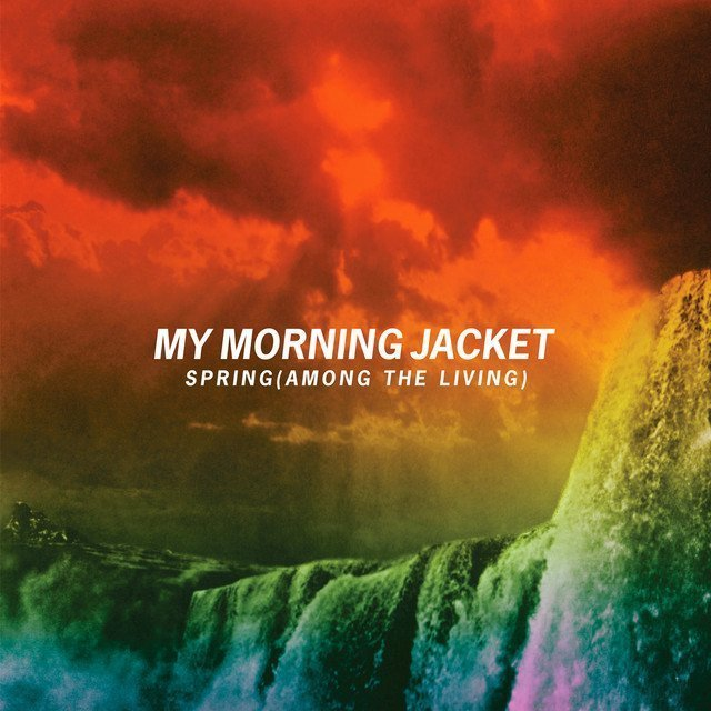 Spring-Among-The-Living-My-Morning-Jacket-Youtube-2015