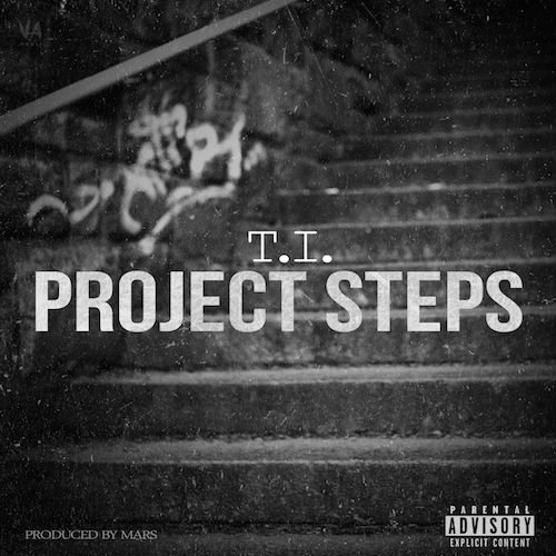 "image for article ""Project Steps"" - T.I. [Official Audio Stream + Lyrics]"