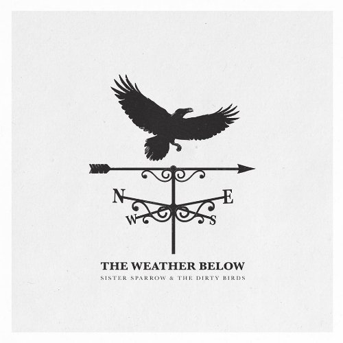 sister-sparrow-and-the-dirty-birds-the-weather-below-2015-album-cover-art