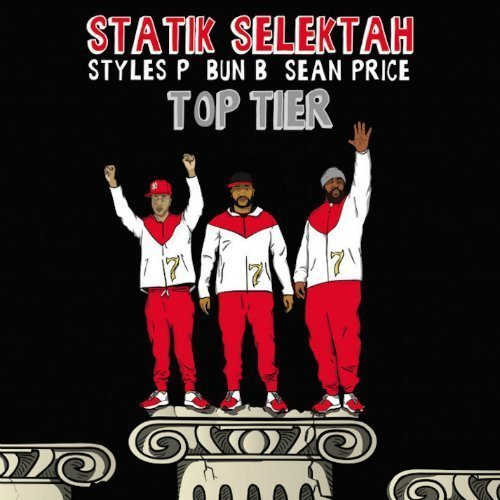 "image for article ""Top Tier"" -  Statik Selektah ft Sean Price, Bun B & Styles P [SoundCloud Official Audio Stream]"