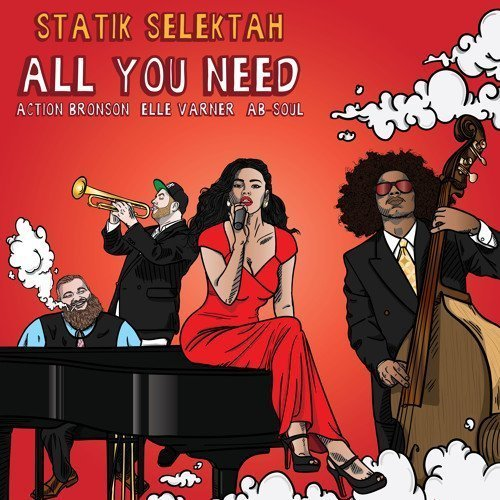all-you-need-statik-selektah-action-bronson-ab-soul-elle-varner-art