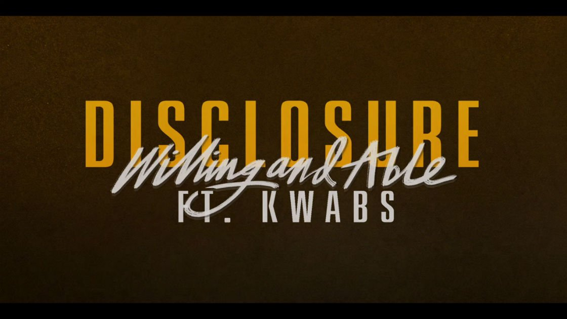 "image for article ""Willing & Able"" - Disclosure ft Kwabs [YouTube Official Music Video]"