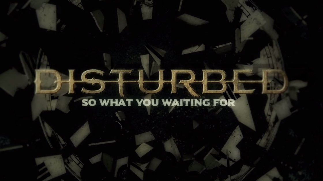 disturbed-so-what-you-waiting-for-lyric-video-title-screen