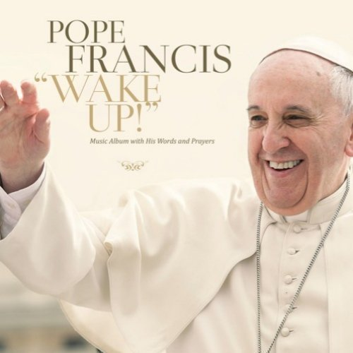 "image for article ""Wake Up! Go! Go! Forward!"" - Pope Francis [SoundCloud Official Audio Stream]"