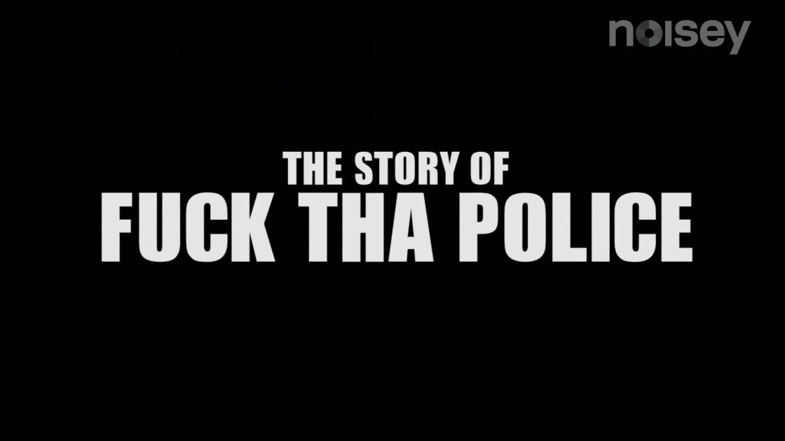 the-story-of-fuck-tha-police-noisey-mini-documentary-youtube-video