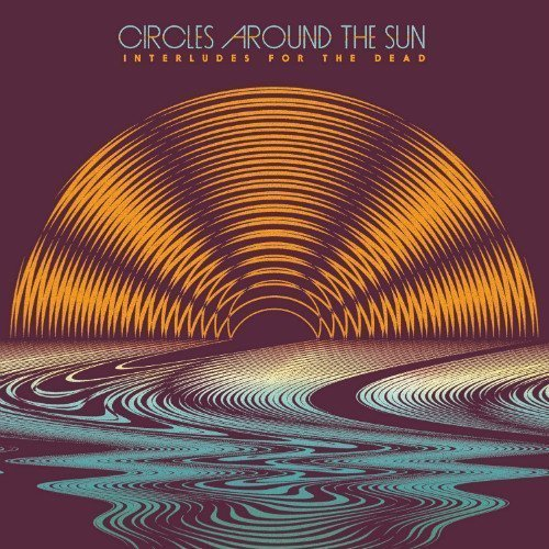 "image for article ""Interludes For The Dead"" - Circles Around The Sun [Official Full Album Stream + Zumic Review]"