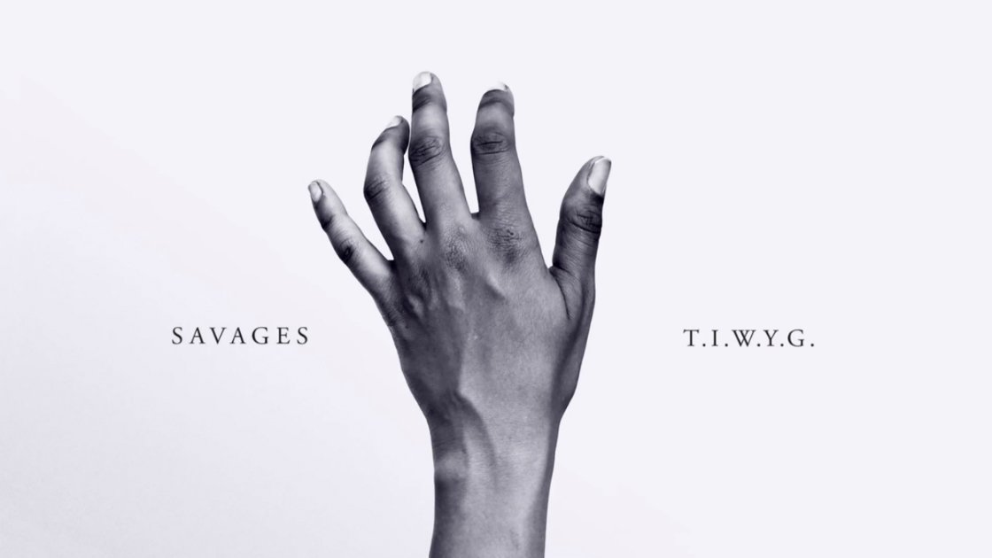 "image for article ""T.I.W.Y.G."" - Savages [YouTube Official Audio Stream]"