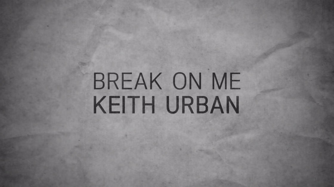 "image for article ""Break On Me"" - Keith Urban [YouTube Official Lyric Video]"