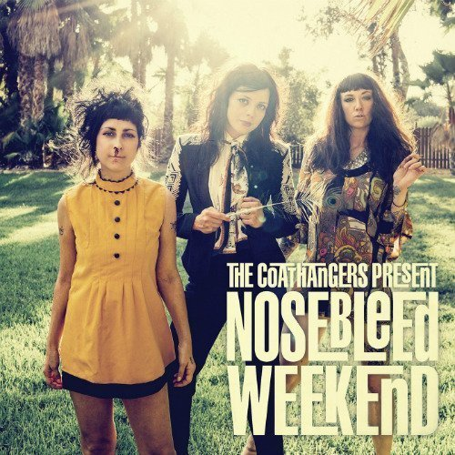 "image for article ""Nosebleed Weekend"" - The Coathangers [SoundCloud Official Audio Stream]"