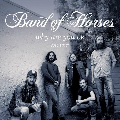 "image for article Band of Horses Set 2016 Tour Dates: Ticket Presale Code Info for ""Why Are You OK"" Concerts"