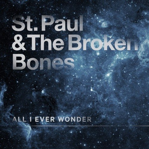 "image for article ""All I Ever Wonder"" - St. Paul and The Broken Bones [YouTube Lyric Video]"