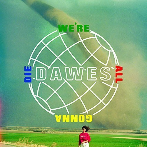 "image for article ""We're All Gonna Die"" - Dawes [Full Album Stream]"