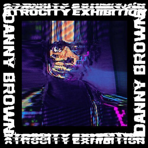 "image for article ""Atrocity Exhibition"" - Danny Brown [Full Album Stream + Zumic Review]"