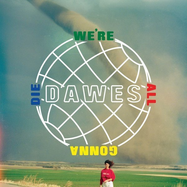 "image for article ""We're All Gonna Die"" - Dawes [YouTube Audio Single]"