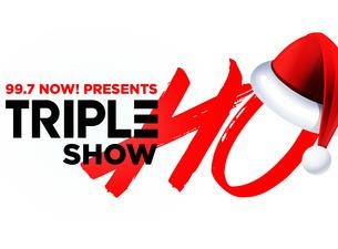 image for event 99.7 Now! Presents Triple Ho Show 7.0