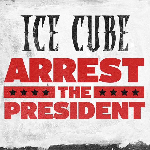 "image for article ""Arrest the President"" - Ice Cube [Audio Single]"