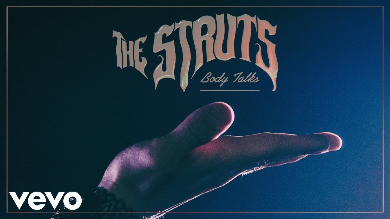 "image for article ""Body Talks"" - The Struts [YouTube Audio Single]"