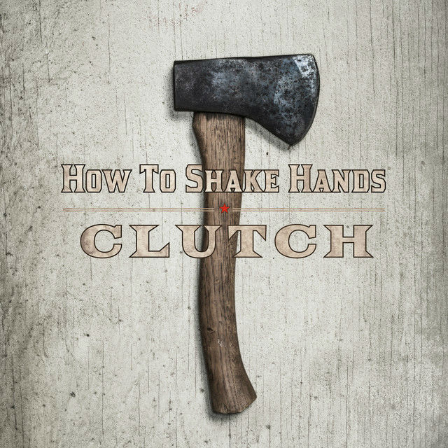 "image for article ""How to Shake Hands"" - Clutch [YouTube Audio Single]"