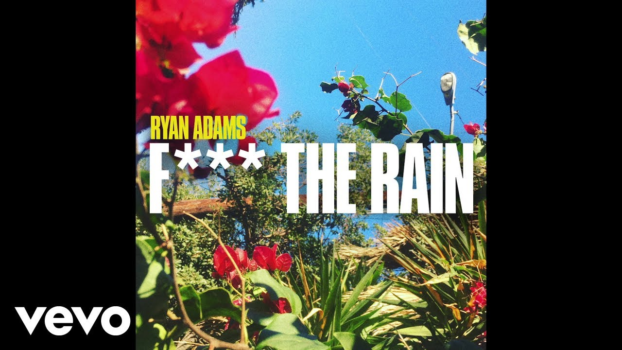"image for article ""Fuck The Rain"" - Ryan Adams [YouTube Audio Single]"
