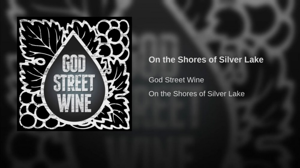 "image for article ""On the Shores of Silver Lake"" - God Street Wine [YouTube Audio Single]"