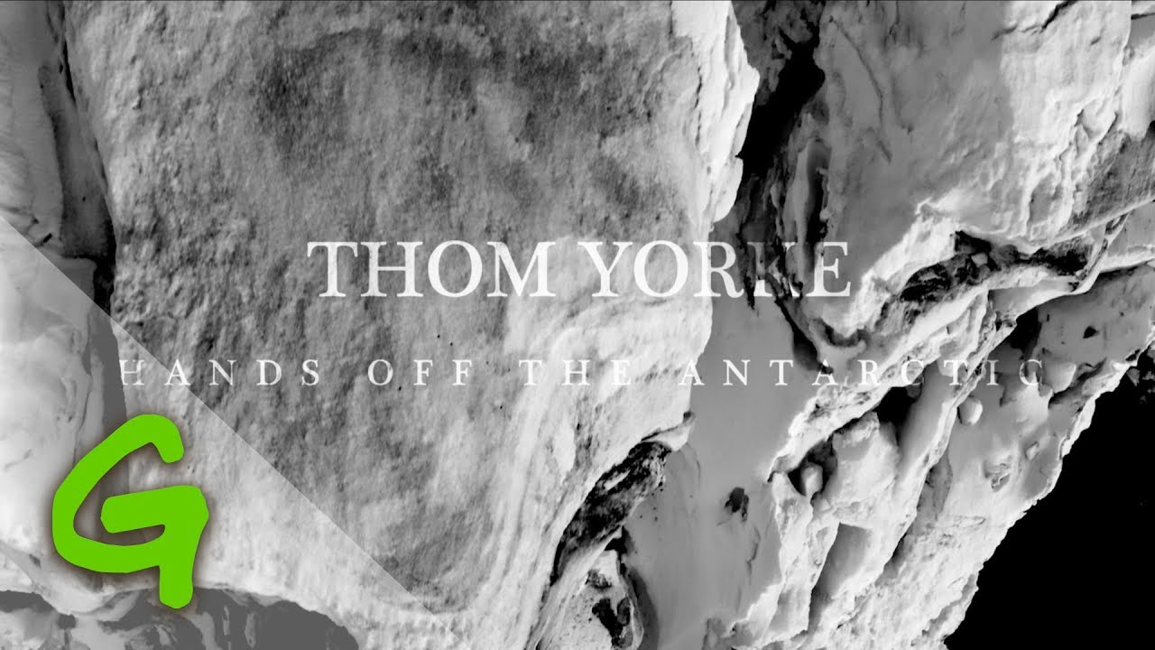 "image for article ""Hands off the Antarctic"" - Thom Yorke [YouTube Music Video]"