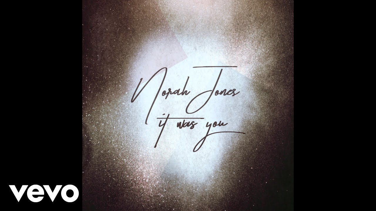 "image for article ""It Was You"" - Norah Jones [YouTube Audio Single]"
